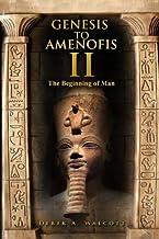 Genesis to Amenofis 2.: The Beginning of Man.