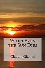 When Even the Sun Dies
