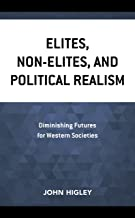 Elites, Non-Elites, and Political Realism: Diminishing Futures for Western Societies