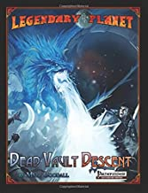 Legendary Planet: Dead Vault Descent: Volume 4