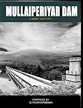 Mullai Periyar Dam: - a brief history