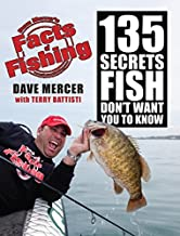 Facts of Fishing: 135 Secrets Fish Don't Want You to Know
