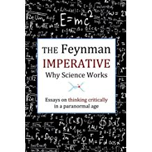 The Feynman Imperative: Why Science Works