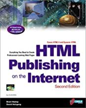 Html Publishing on the Internet: Covers Html 4 and Dynamic Html : Everything You Need to Create Professional-Looking Web Pages: Create Great-Looking ... Pages, Newsletters, Catalogs, Ads and Forms