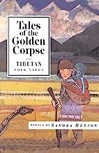 Tales of the Golden Corpse: Tibetan Folk Tales