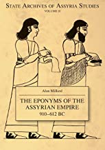 The Eponyms of the Assyrian Empire 910-612 B.c.