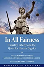 In All Fairness: Equality, Liberty, and the Quest for Human Dignity
