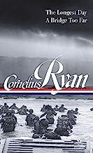 Cornelius Ryan: The Longest Day (D-Day June 6, 1944), A Bridge Too Far (LOA #318)