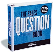 The Sales Question Book: Your Guide to the Selling Power of Questions!