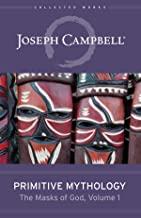 Primitive Mythology: The Masks of God, Volume 1