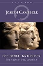 Occidental Mythology: The Masks of God Volume 3