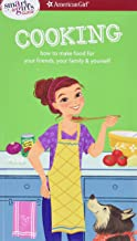 A Smart Girl's Guide Cooking: How to Make Food for Your Friends, Your Family & Yourself