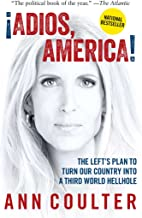 Adios, America: The Left's Plan to Turn Our Country into a Third World Hellhole