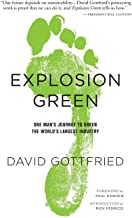 Explosion Green: One Man's Journey To Green The World's Largest Industry