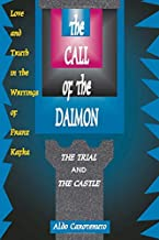 The Call of the Daimon: Love and Truth in the Writings of Franz Kafka