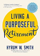 Living a Purposeful Retirement: How to Bring Happiness and Meaning to Your Retirement