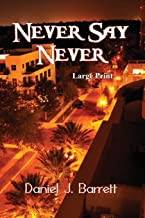 Never Say Never ~ Large Print
