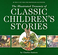 The Treasury of Classic Children's Stories: Featuring the Artwork of the New York Times Best-selling Illustrator, Charles Santore