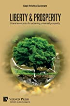 Liberty & Prosperity: Liberal economics for achieving universal prosperity