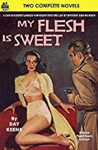 My Flesh is Sweet & The Mortgage Loan Murders