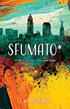 Sfumato*: A Story of Love, Loss and Hope: 1