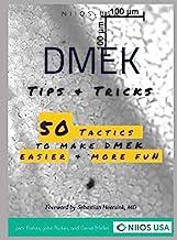 DMEK Tips & Tricks: 50 tactics to make DMEK easier and more fun
