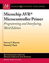 Microchip Avr Microcontroller Primer: Programming and Interfacing: Programming and Interfacing, Third Edition