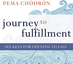 Journey to Fulfillment: Six Keys for Opening to Life