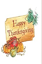 HAPPY THANKSGIVING: Thanksgiving Planner: Thankful Message Guestbook with formatted lined pages for family and friends to write in with Inspirational Quotes (Thanksgiving gifts)