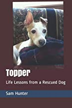 Topper: Life Lessons from a Rescued Dog
