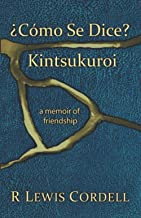 ¿Cómo Se Dice? Kintsukuroi: a memoir of friendship