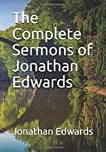The Complete Sermons of Jonathan Edwards
