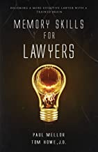 Memory Skills for Lawyers: Becoming a more effective lawyer with a trained brain