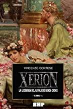 Xerion: La leggenda del cavaliere senza Croce (Libro 1)