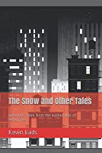 The Snow and Other Tales: Detective Tales from the Golden Age of Detectives