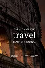The Ultimate Italy Travel Planner + Journal: Italian vacation planning, organization, and travel keepsake journal