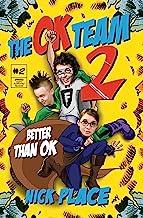 The Ok Team 2: Better Thank Ok