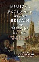 Musical Exchange between Britain and Europe, 1500-1800: Essays in Honour of Peter Holman: 25