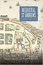 Medieval St Andrews: Church, Cult, City: 5