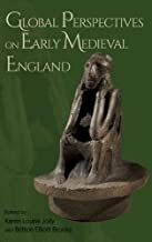 Global Perspectives on Early Medieval England