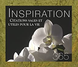 365 inspirations: Citations sages et utiles pour la vie