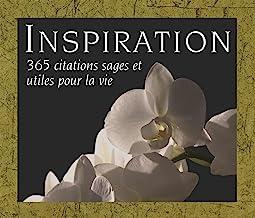 Inspiration: 365 citations sages et utiles pour la vie