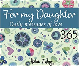 365 For My Daughter (365 GREAT DAYS)