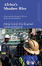 Africa's Shadow Rise: China and the Mirage of African Economic Development
