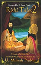 Rishi Tales 2: 21 Ancient Sanskrit Tales Translated and Retold with Illustrations by U Mahesh Prabhu