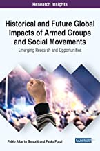Historical and Future Global Impacts of Armed Groups and Social Movements: Emerging Research and Opportunities