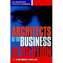 Architects of the Business Revolution: The Ultimate E-Business Book