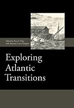 Exploring Atlantic Transitions: Archaeologies of Transience and Permanence in New Found Lands: 8