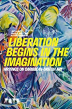 Liberation Begins in the Imagination: A Reader