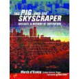 The Pig and the Skyscraper: Chicago : A History of Our Future